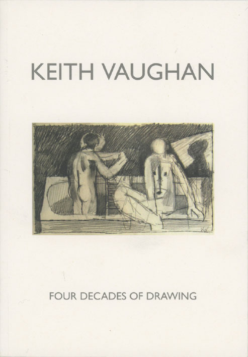 Keith Vaughan : Four Decades of Drawings