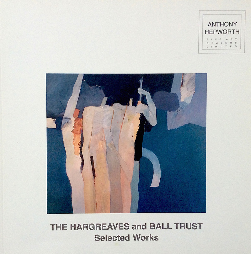 The Hargreaves and Ball Trust: Selected Works,  Bath: Anthony Hepworth Fine Art, 2010